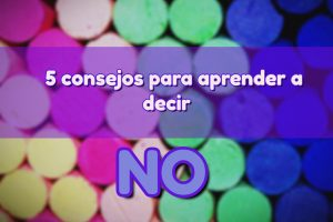 "5 consejos para aprender a decir ""No"""