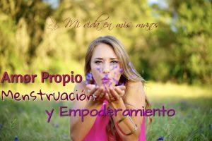 Amor Propio, Menstruación y Empoderamiento