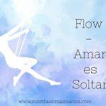 Flow - Amar es soltar